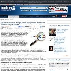 Moteur de recherche : Google sommé de supprimer l'accès à des informations personnelles