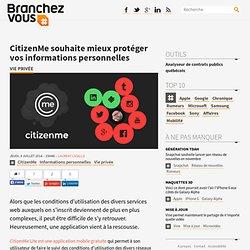CitizenMe souhaite mieux protéger vos informations personnelles