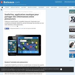 SeaforYou, application nautique pour partager des informations entre plaisanciers