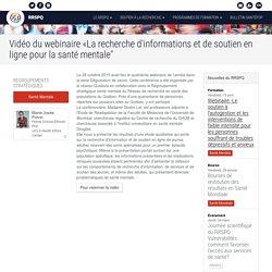 """Vidéo du webinaire «La recherche d'informations et de soutien en ligne pour la santé mentale"""""""