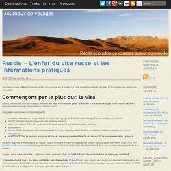 Russie - L'enfer du visa russe et les informations pratiques - Journaux de voyages