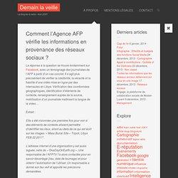 Comment l'Agence AFP vérifie les informations en provenance des réseaux sociaux