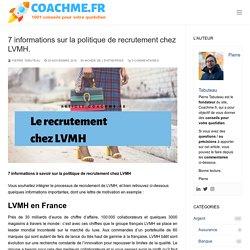 7 informations sur la politique de recrutement chez LVMH.