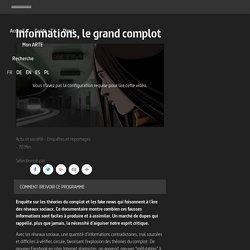 Informations, le grand complot - Actu et société - Enquêtes et reportages