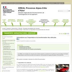 Informations sur l'importation et la transformation des véhicules - DREAL Provence Alpes-Côte d'Azur