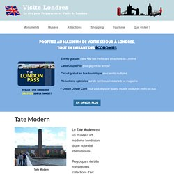 Tate Modern : informations pour visiter Tate Modern à Londres