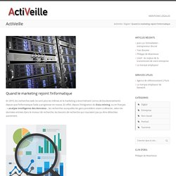 Quand le marketing rejoint l'informatique - ActiVeille