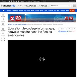 Education : le codage informatique, nouvelle matière dans les écoles américaines en replay - 25 mars 2014