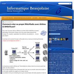Informatique Beaujolaise: Comment créer sa propre Web-Radio avec Airtime & SHOUTcast?