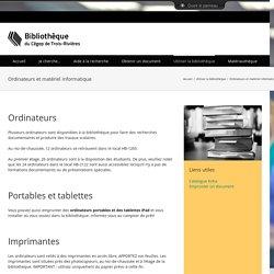 Ordinateurs et matériel informatique – Bibliothèque du Cégep de Trois-Rivières