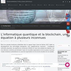 7 novembre 2017 - L'informatique quantique et la blockchain, une équation à plusieurs inconnues