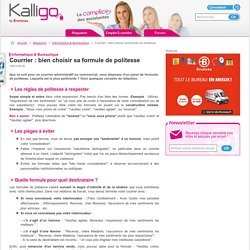 Courrier : bien choisir sa formule de politesse - Informatique & Bureautique, Magazine