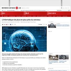 Technologie : L'informatique de plus en plus près du cerveau