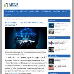 Informatique : comment marche le cloud computing ?