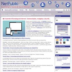 6 tutoriels informatique et Internet : Communication, navigateur, sécurité…