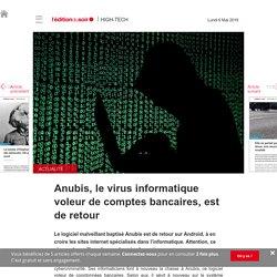 Anubis, le virus informatique voleur de comptes bancaires, est de retour - Edition du soir Ouest France - 06/05/2019
