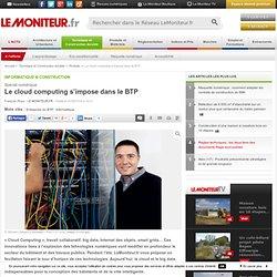 Le cloud computing s'impose dans le BTP - Informatique & construction