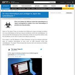 Un virus informatique pour protéger le Japon des cyberattaques?