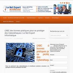 L'ABC des bonnes pratiques pour se protéger des Cyberattaques