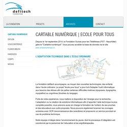 Cartable numérique et projet école pour tous : l'outil informatique pour pallier aux difficultés motrices et cognitives.