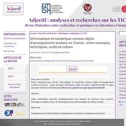 Informatique et numérique comme objets d'enseignement scolaire en France : entre concepts, techniques, outils et culture