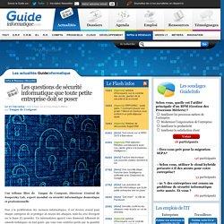 Les questions de sécurité informatique que toute petite entreprise doit se poser - Guide Informatique - Toute l'actualité informatique et des TI: News, dossiers, agenda