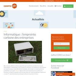Informatique : l'empreinte carbone des entreprises - Entreprise