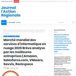 Marché mondial des services d'informatique en nuage 2025 Brève analyse par les meilleures entreprises