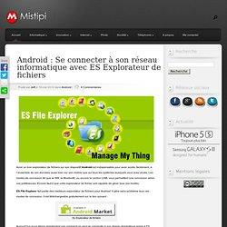 Android : Se connecter à son réseau informatique avec ES Explorateur de fichiers