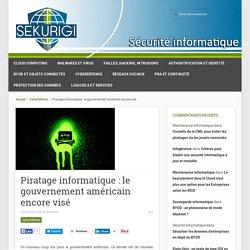 Piratage informatique: le gouvernement américain encore visé