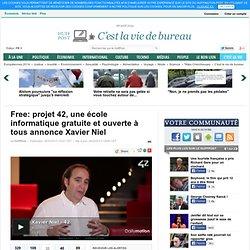 Free: projet 42, une école informatique gratuite et ouverte à tous annonce Xavier Niel