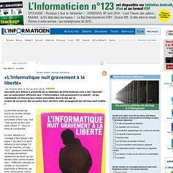 «L'Informatique nuit gravement à la liberté»