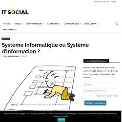 Système Informatique ou Système d'Information ?