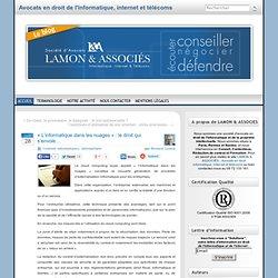 « L'informatique dans les nuages » : le droit qui s'envole… « Bernard Lamon – Avocat spécialiste en droit de l'informatique et des télécommunications