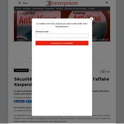 Sécurité informatique : les leçons de l'affaire Kaspersky