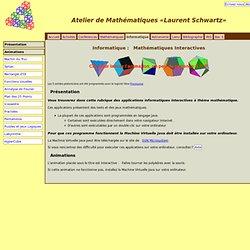 Informatique : Atelier de Mathématiques «Laurent Schwartz»