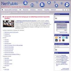 27 tutoriels Internet et informatique par la médiathèque de Saint-Hyacinthe (Québec)
