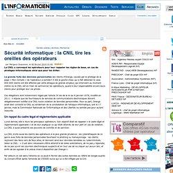 Sécurité informatique : la CNIL tire les oreilles des opérateurs