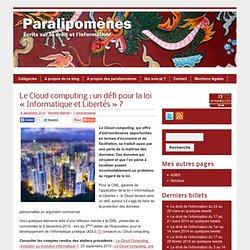 Blog Archive » Le Cloud computing : un défi pour la loi «Informatique et Libertés» ?