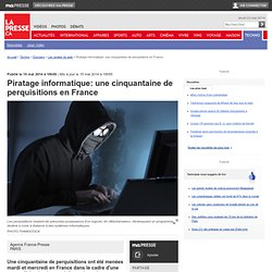 Piratage informatique: une cinquantaine de perquisitions en France