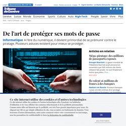Informatique: De l'art de protéger ses mots de passe - High-Tech