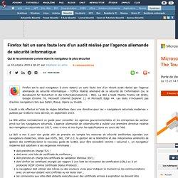 Firefox fait un sans faute lors d'un audit réalisé par l'agence allemande de sécurité informatique, qui le recommande comme étant le navigateur le plus sécurisé
