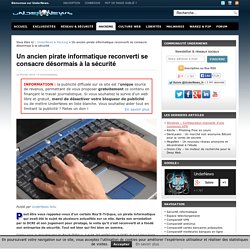 Un ancien pirate informatique reconverti se consacre désormais à la sécurité
