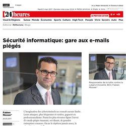 Chronique bancaire: Sécurité informatique: gare aux e-mails piégés - News Signatures: Réflexions