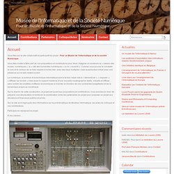 Musée de l'Informatique et de la Société Numérique » Pour un musée de l'Informatique et de la Société Numérique