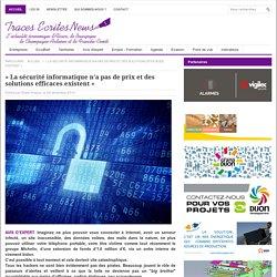« La sécurité informatique n'a pas de prix et des solutions efficaces existent »