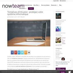 Tentatives d'intrusion : protégez votre système informatique - Nowteam, Spécialiste de l'infogérance et maintenance informatique