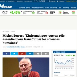 """Michel Serres : """"L'informatique joue un rôle essentiel pour transformer les sciences humaines"""""""