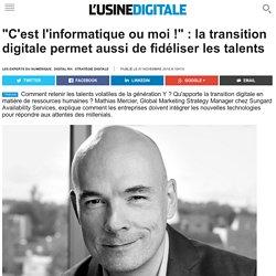 """""""C'est l'informatique ou moi !"""" : la transition digitale permet aussi de fidéliser les talents"""