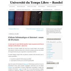 Culture Informatique et Internet : cours de fév/mars